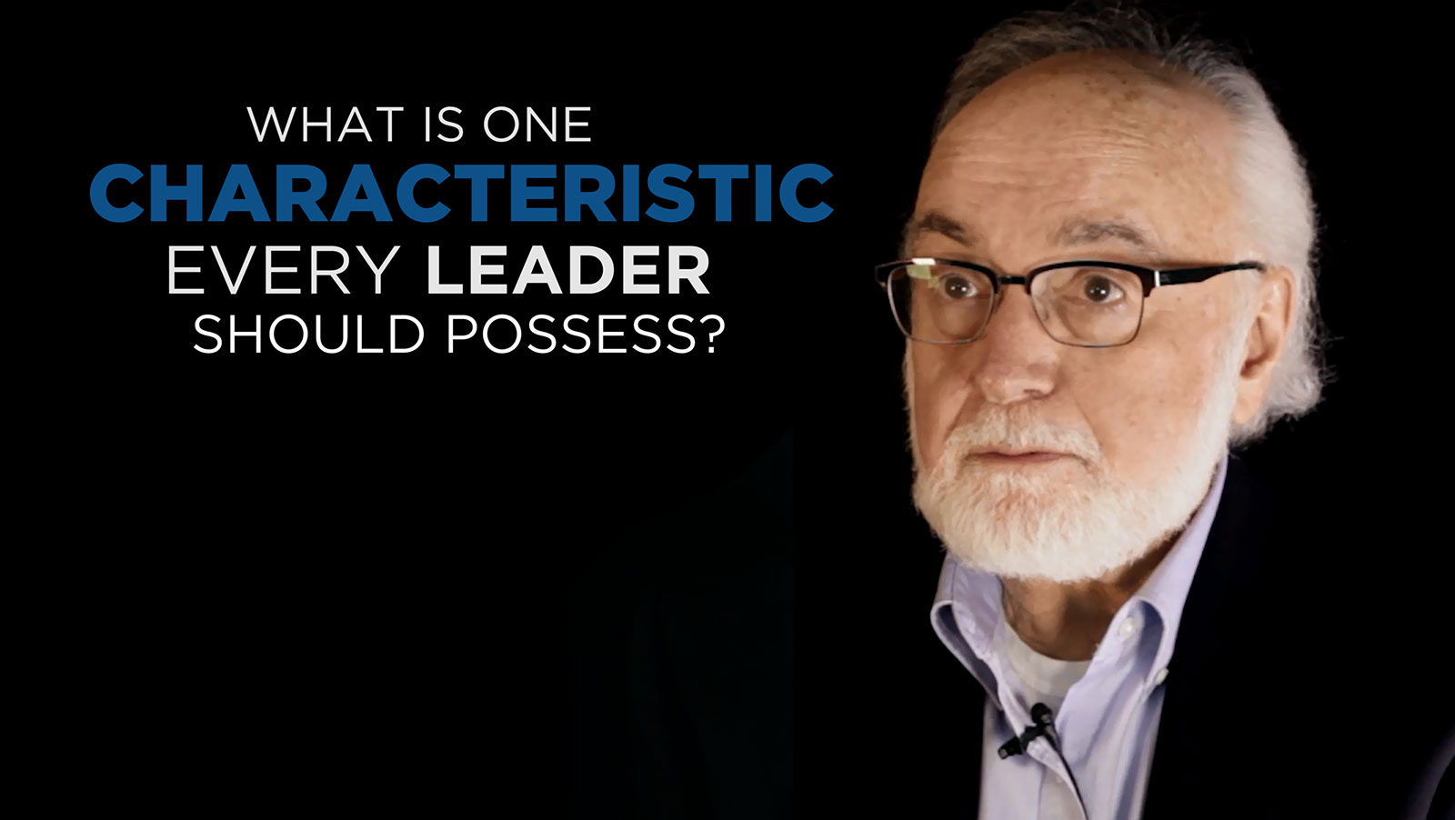 Shared Experience - What is one characteristic every leader should possess?