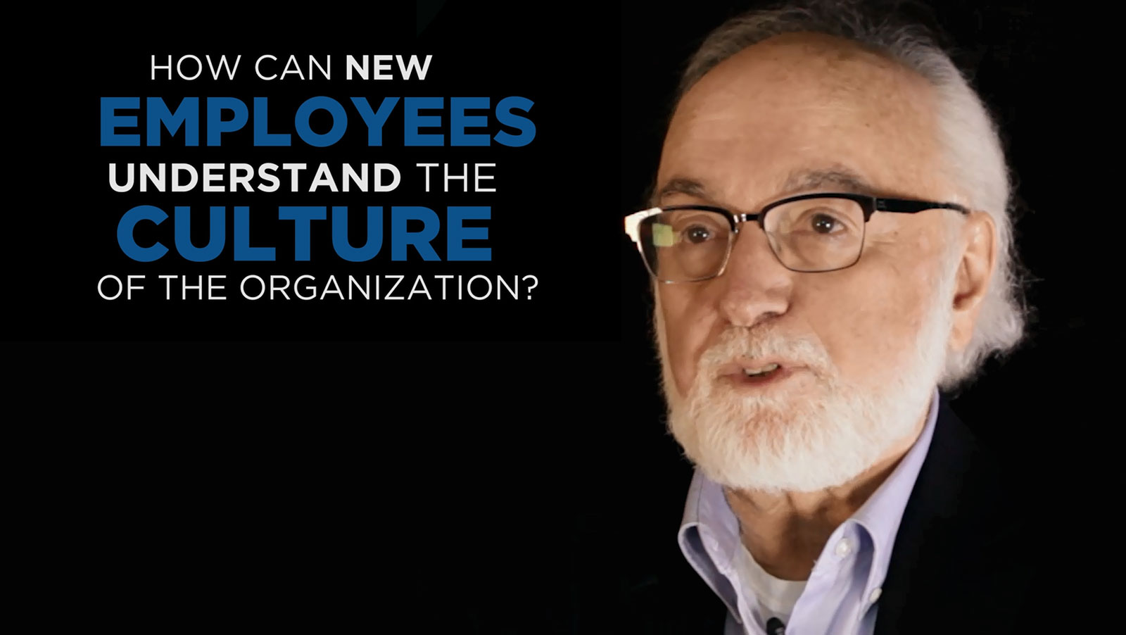 Shared Experience - How can new employees understand the culture of the organization?