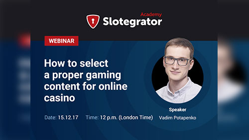 "Webinar by Slotegrator on ""How to select a proper gaming content for online casino"""