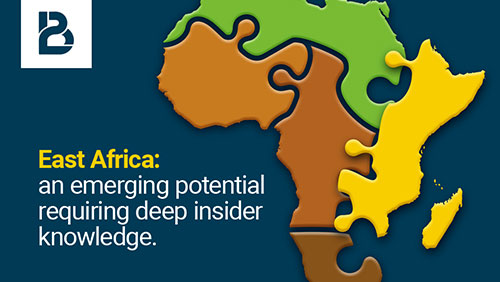 EAST AFRICA: AN EMERGING POTENTIAL REQUIRING DEEP INSIDER KNOWLEDGE