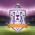 Yobetit introduces the all-new and exclusive Top Dogs Super Cup