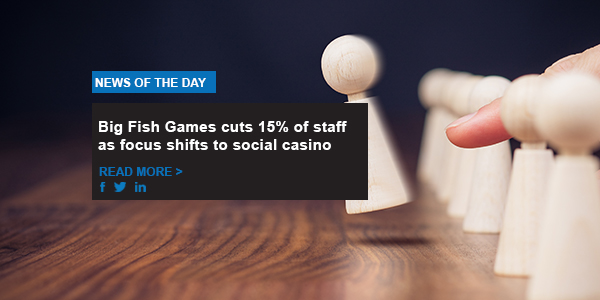 Big Fish Games cuts 15% of staff as focus shifts to social casino