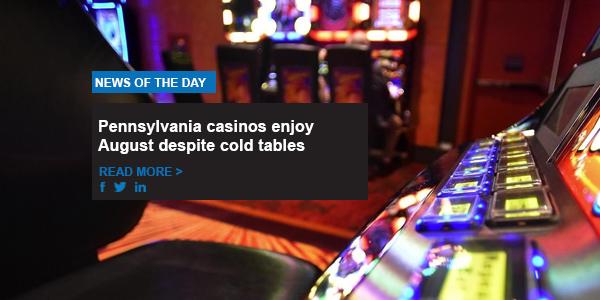 Pennsylvania casinos enjoy August despite cold tables