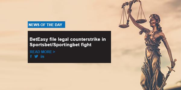 BetEasy file legal counterstrike in Sportsbet/Sportingbet fight