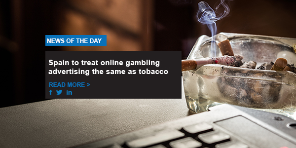Spain to treat online gambling advertising the same as tobacco