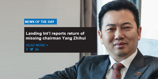 Landing Int'l reports return of missing chairman Yang Zhihui