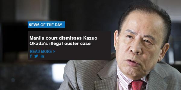 Manila court dismisses Kazuo Okada's illegal ouster case