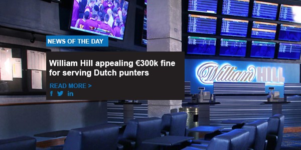 William Hill appealing €300k fine for serving Dutch punters