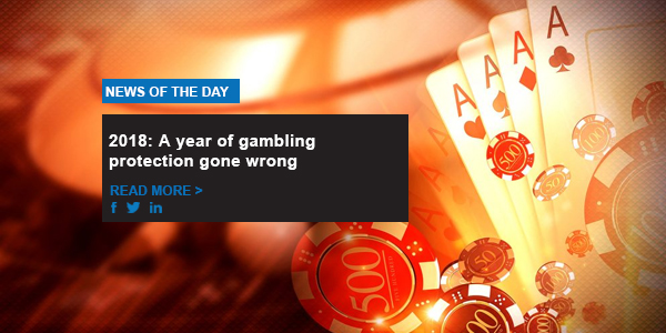 2018: A year of gambling protection gone wrong