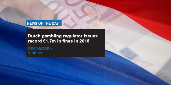 Dutch gambling regulator issues record €1.7m in fines in 2018