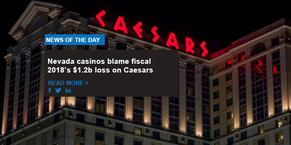 Nevada casinos blame fiscal 2018's $1.2b loss on Caesars