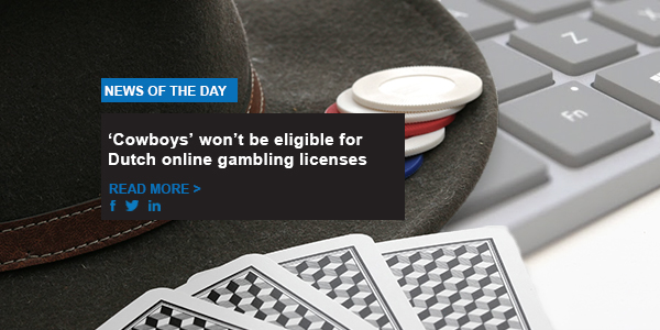'Cowboys' won't be eligible for Dutch online gambling licenses
