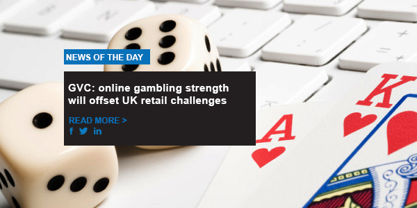 GVC: online gambling strength will offset UK retail challenges