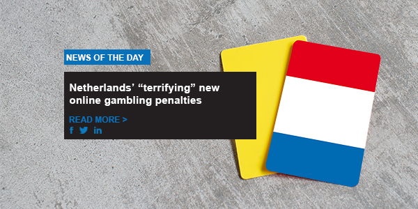"Netherlands' ""terrifying"" new online gambling penalties"