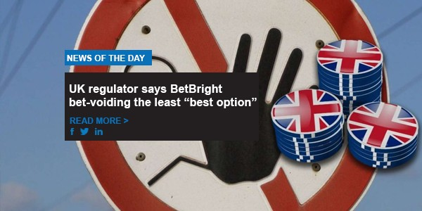 "UK regulator says BetBright bet-voiding the least ""best option"""