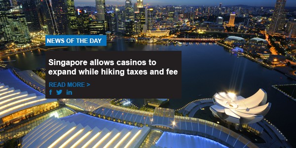 Singapore allows casinos to expand while hiking taxes and fees