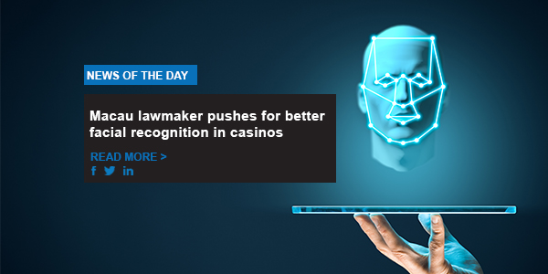 Macau lawmaker pushes for better facial recognition in casinos