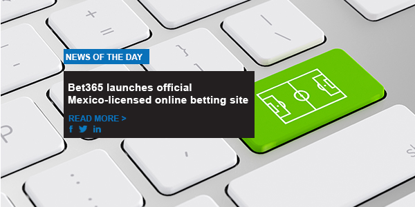 Bet365 launches official Mexico-licensed online betting site