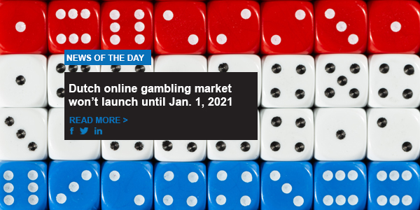 Dutch online gambling market won't launch until Jan. 1, 2021