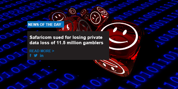 Safaricom sued for losing private data loss of 11.5 million gamblers