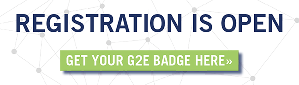 Registration is open. Get your G2E badge here!
