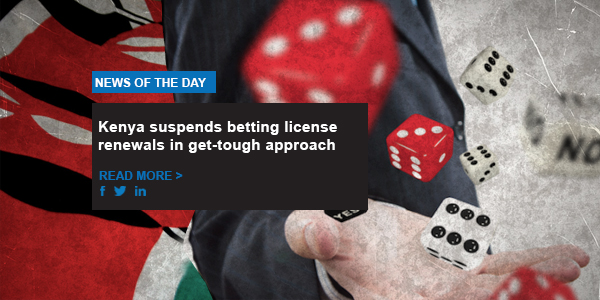 Kenya suspends betting license renewals in get-tough approach