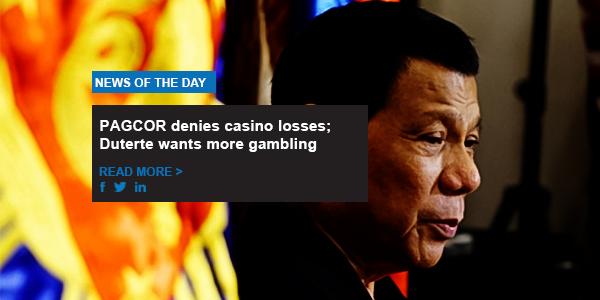PAGCOR denies casino losses; Duterte wants more gambling