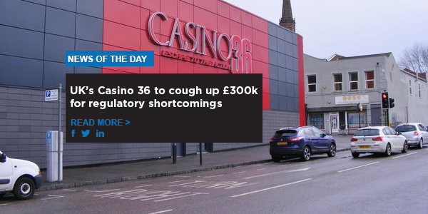 UK's Casino 36 to cough up £300k for regulatory shortcomings