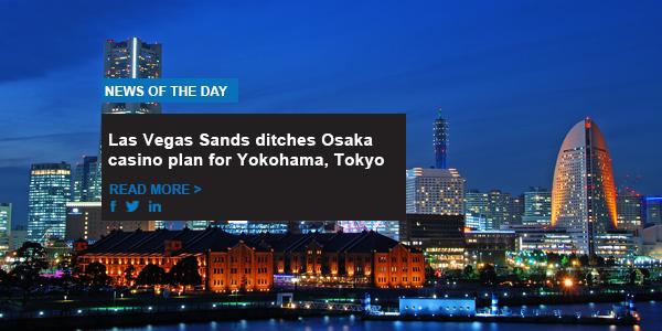 Las Vegas Sands ditches Osaka casino plan for Yokohama, Tokyo