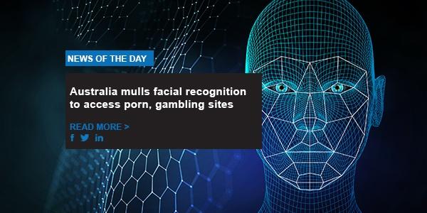 Australia mulls facial recognition to access porn, gambling sites