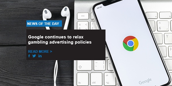 Google continues to relax gambling advertising policies