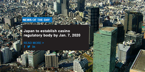 Japan to establish casino regulatory body by Jan. 7, 2020