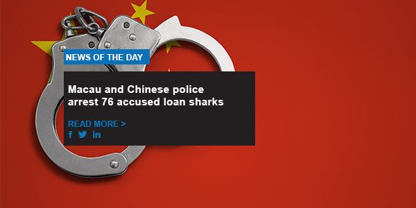 Macau and Chinese police arrest 76 accused loan sharks