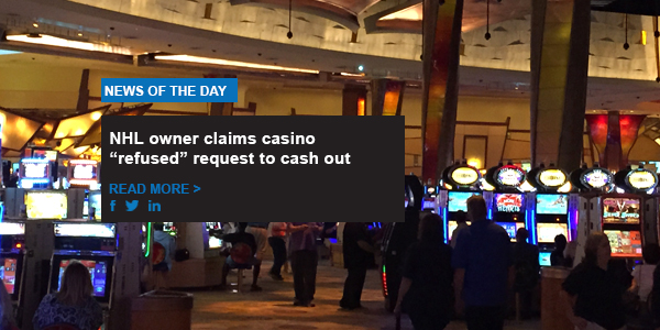 "NHL owner claims casino ""refused"" request to cash out"