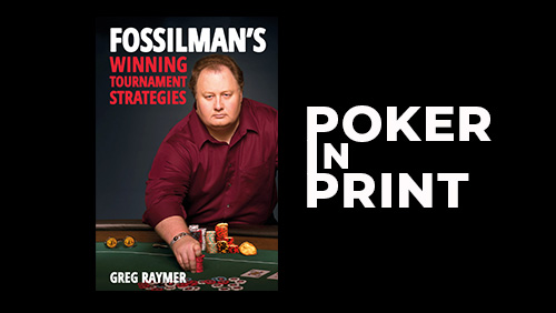 Poker in Print: FossilMan's Winning Tournament Strategies (2019)