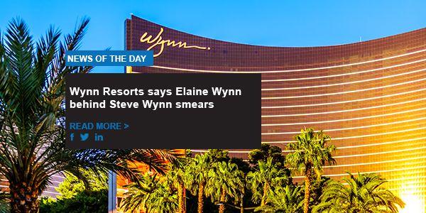 Wynn Resorts says Elaine Wynn behind Steve Wynn smears