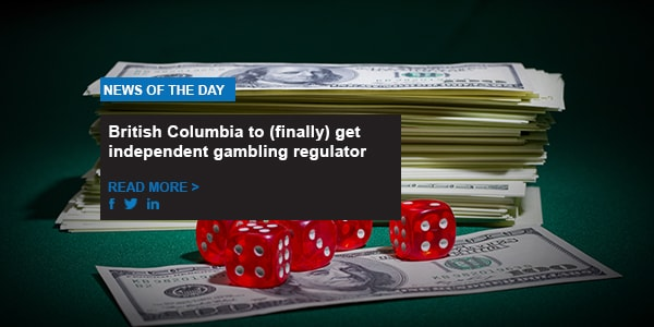 British Columbia to (finally) get independent gambling regulator