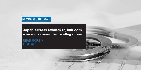 Japan arrests lawmaker, 500.com execs on casino bribe allegations