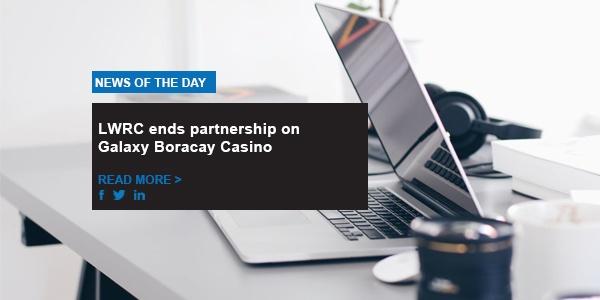 LWRC ends partnership on Galaxy Boracay Casino