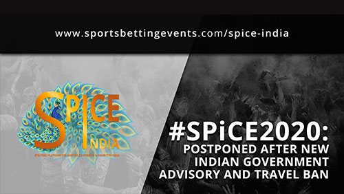 spice-india-2020-postponed-after-new-indian-government-advisory-and-travel-ban