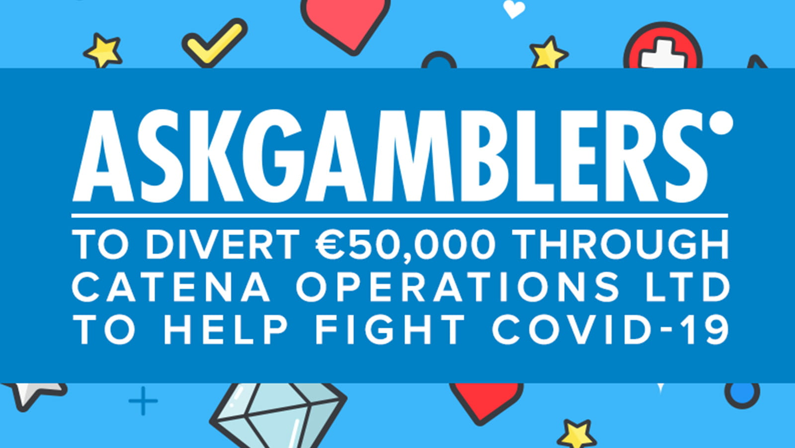 askgamblers-to-divert-e50000-through-catena-operations-ltd-to-help-fight-covid-19-min