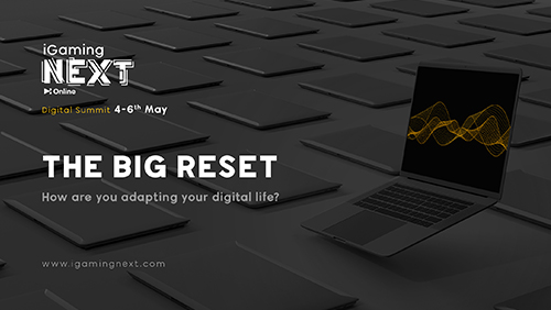 igaming-next-launch-their-online-event-the-big-reset-how-are-you-adapting-your-digital-life