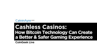CoinGeek Live: Cashless Casinos: Bitcoin Technology Creating a Better & Safer Gaming Experience